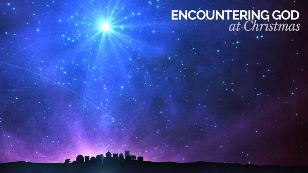 Encountering God at Christmas