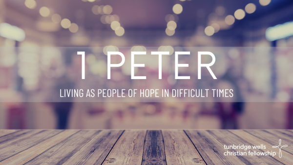 1 Peter: Living as people of hope in difficult times